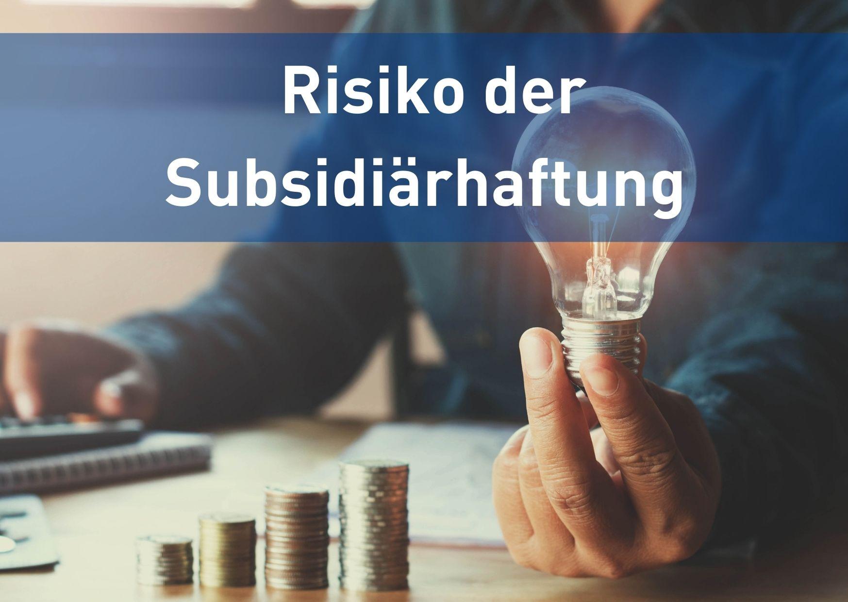 Risiko der Subsidiärhaftung